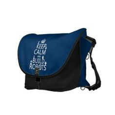 Keep Calm and Build Robots (in any color) Courier Bag