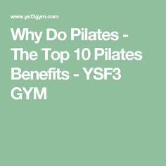 Pilates benefits inspiration Why Do Pilates - The Top 10 Pilates Benefits - YSF3 GYM