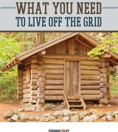 Things You Need to Live Off the Grid | Frugal Living and Preparedness Tips by Survival Life http://survivallife.com/2015/05/26/things-you-need-off-the-grid/