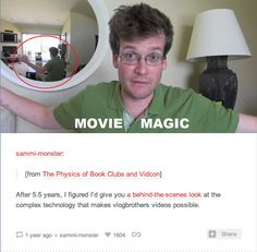 Anything is possible with technology. And books  56 Life Lessons You Learned From John Green
