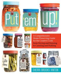 """Put 'Em Up!"" features step-by-step instructions for beginners looking to fill their pantries and freezers with preserved foods. Includes an extensive Techniques section with how-to's for every kind of preserving: refrigerating and freezing, air- and oven-drying, cold- and hot-pack canning, and pickling. Read an excerpt from this book for three delicious home canning recipes."