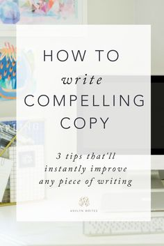 How to Write Compelling Copy? Here are 3 tips to improve your copywriting. Blog Writing, Writing Skills, Writing Tips, Writing Strategies, Inbound Marketing, Online Marketing, Content Marketing, Business Marketing, Marketing Ideas