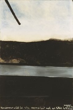 Colin McCahon - Tomorrow Will Be The Same But Not As This Is. 1959. Have a copy at home too ..