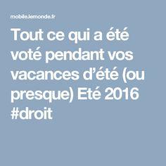 Tout ce qui a été voté pendant vos vacances d'été (ou presque) Eté 2016 #droit