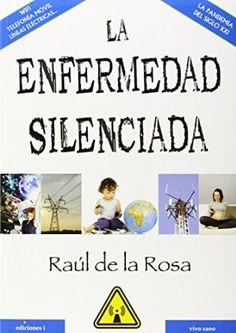 ABRIL-2015. Raúl de la Rosa. La enfermedad silenciada. 616 RAD. https://www.youtube.com/watch?v=VLCi9-0q3jU