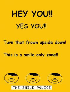 images of smile posters | smile police poster