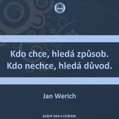 Jan Werich citáty - Kdo chce, hledá způsob Story Quotes, Me Quotes, Motivational Quotes, Inspirational Quotes, Clever Quotes, English Quotes, Motto, Slogan, Favorite Quotes