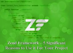 #Zend #Framework – 5 Significant Reasons to Use it For Your Project #developer #programming #opensource