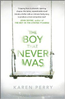 The Boy That Never Was: Amazon.co.uk: Karen Perry: 9781405912907: Books