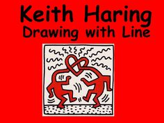 Keith Haring Drawing with Line. Keith Haring was born May 1958 in Kuztown Pennsylvania. Art Videos For Kids, Art Lessons For Kids, Art For Kids, Middle School Art, Art School, High School, Keith Haring Kids, Pop Art Artists, Famous Artists