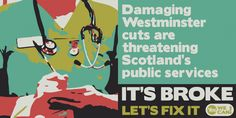 Damaging Westminster cuts are threatening Scotland's public services. It's broke. Lets fix it. Yes we can Scottish Independence, Public Service, People Of The World, Westminster, Good People, Scotland, Politics, Let It Be, Freedom