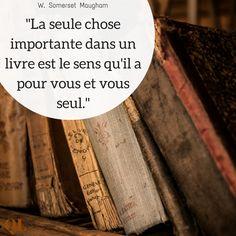 """""""La seule chose importante dans un livre est le sens qu'il a pour vous et vous seul."""" - W. Somerset Maugham #Citation #Livre #Lecture"""