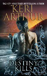 Destiny Kills by Keri Arthur. One of my favorite authors if you like sci fi