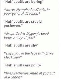 Don't stereotype Hufflepuffs or ANY House! Everyone is different!