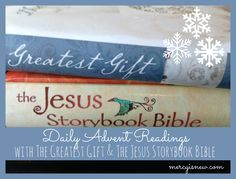 Pairing Ann Voskamp's new Christmas Book The Greatest Gift with the Jesus Storybook Bible for our Daily Advent Readings/Jesse Tree through the month of December.