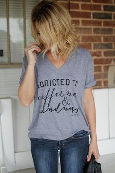 Addicted to Caffeine & Kindness / Coffee lovers / Kindness / women's graphic tees
