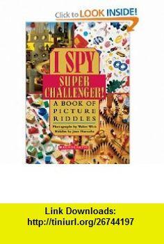 I Spy Super Challenger (9780439684309) Jean Marzollo, Walter Wick , ISBN-10: 0439684307  , ISBN-13: 978-0439684309 ,  , tutorials , pdf , ebook , torrent , downloads , rapidshare , filesonic , hotfile , megaupload , fileserve