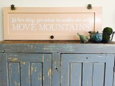 Let her sleep for when she wakes she will move mountains - old cabinet door - custom sign