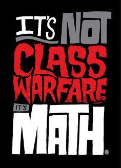 It's not class warfare, it's math.