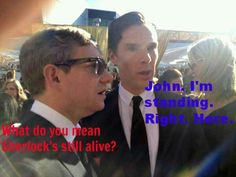 John, I'm standing. Right. Here.                          Oh, this makes me smile!!!