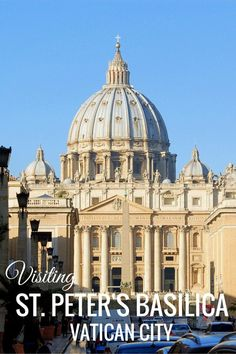 Visiting St. Peter's Basilica in Vatican City - The World Is A Book