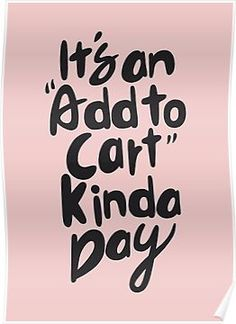 it's add to cart kinda day Poster