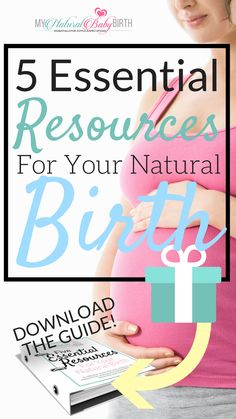 5 Essential Resources For Your Natural Birth, natural baby birth, labor and delivery, pregnancy tips, pregnant mom, newborn baby, preparing for birth.