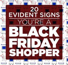 20 Evident Signs You're A Black Friday Shopper (via BuzzFeed)