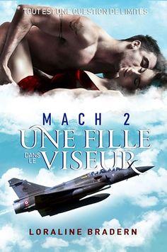 Mach 2, t1 : Une fille dans le viseur / Loraline Bradern