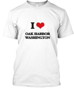 I Love Oak Harbor Washington White T-Shirt Front - This is the perfect gift for someone who loves Oak Harbor. Thank you for visiting my page (Related terms: I Love,I Love Oak Harbor Washington,I Love Oak Harbor Washington,Oak Harbor,Island,Oak Harbor Travel ...)