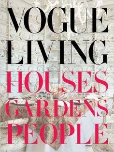 Vogue Living: Houses, Gardens, People: Amazon.de: Hamish Bowles: Fremdsprachige…