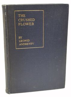 The Crushed Flower First American Edition Leonid Andreyev 1st Printing 1917