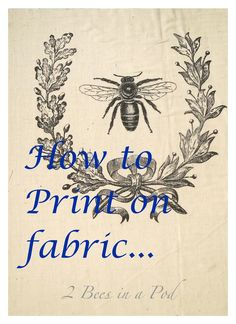 Tutorial included for how to print on fabric using your very own printer.