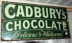 Cadbury's Chocolate Enamel Sign  Cadbury's chocolate is a favorite in Europe, which is likely where this antique painted enamel sign was made.