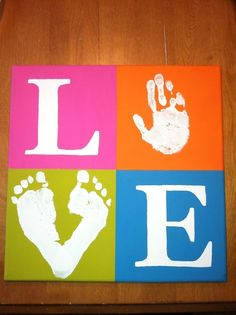 Hand print and foot print canvas art. Would be so cute if you made color copies of the L and E part and have the kids do prints in white paint! I'm doing this with my son for his room. :)