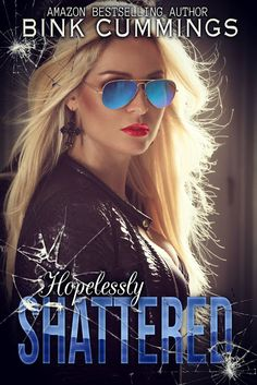 Whispered Thoughts: Blog Tour: Hopelessly Shattered by Bink Cummings