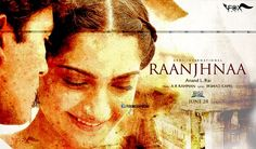 The First Poster of Upcoming Movie Raanjhnaa which is a Hindi Romance film is Out The Film is directed by Anand L. Rai and written by Himanshu Sharma, who previously worked on the highly successful 2011 film, Tanu Weds Manu. The film stars Tamil film actor Dhanush in his Bollywood debut and Sonam Kapoor in the lead roles.