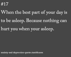 I wish I could say this is true, but I'm sacred to even sleep. When I sleep, I feel like my demons have a better chance of killing me. Sad Quotes, Quotes To Live By, Life Quotes, Inspirational Quotes, Bipolar Quotes, Quotes About Anxiety, Quotes About Deppresion, Meaningful Quotes, Motivational