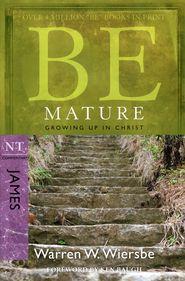 Be Mature (James)   -              By: Warren W. Wiersbe
