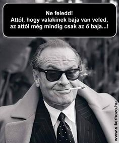 Jack Nicholson, a hero Jack Nicholson, Karma Quotes, Work Quotes, Funny Quotes, Life Quotes, Get What You Give, Just So You Know, Johannes Huebl, All Meme