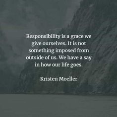 50 Responsibility quotes that'll make you a better person. Here are the best responsibility quotes and sayings from the great authors that w. Good Person Quotes, Responsibility Quotes, Quotes To Live By, Life Quotes, Motivational Quotes, Inspirational Quotes, Be A Better Person, Self Improvement, No Response