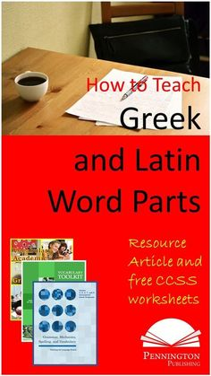 Check out this article on how to teach Greek and Latin word parts. Examine the author's criteria for which ones to teach and how to teach them. Plus, get free worksheets and a unit test.