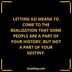 Letting go means to come to the realization that some | Let Go Quote