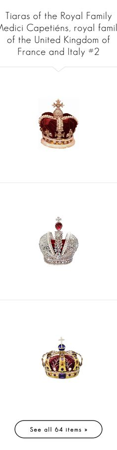 """""""Tiaras of the Royal Family Medici Capetiéns, royal family of the United Kingdom of France and Italy #2"""" by medicicapetiens ❤ liked on Polyvore featuring accessories, fillers, crowns, headwear, home, home decor, tiaras, jewelry, hats and crown"""