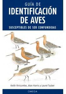 Guía de identificación de aves susceptibles de ser confundidas. Localización / Kokagunea: Planta 1 / Lehen solairua Signatura / Sinadura: 598.2 VIN