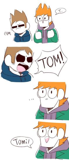 Tomi... Tomi...TOMMI... TOMMY U REMIND OF THIS GUY CALLED TOMMY IN MY CLASS WHO HAS A CRUSH ON ME D: