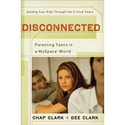 WANT: Disconnected: Parenting Teens in a MySpace World - eBook ($8.99 CBD)