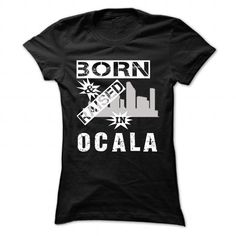 Born And Raised In Ocala - Cool City Shirt !!! #city #tshirts #Ocala #gift #ideas #Popular #Everything #Videos #Shop #Animals #pets #Architecture #Art #Cars #motorcycles #Celebrities #DIY #crafts #Design #Education #Entertainment #Food #drink #Gardening #Geek #Hair #beauty #Health #fitness #History #Holidays #events #Home decor #Humor #Illustrations #posters #Kids #parenting #Men #Outdoors #Photography #Products #Quotes #Science #nature #Sports #Tattoos #Technology #Travel #Weddings #Women