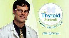 Dr. Ben Lynch reveals methylation secrets in the upcoming Thyroid Summit