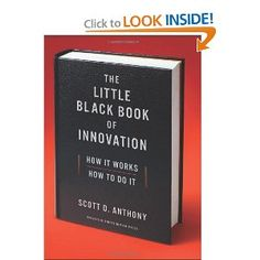 The Little Black Book of Innovation: How It Works, How to Do It  Great book - How do you spur a culture of innovation? What are the catalysts that create the mindset? How can you create the right enviornment for innovation?   Great Book!  #innovation #socialbusiness #change